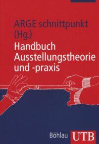 Handbuch Ausstellungstheorie und - praxis